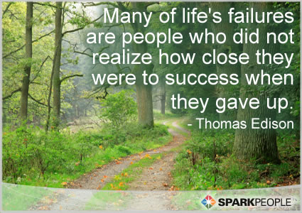 Motivational Quote - Many of life's failures are people who did not realize how close they were to success when they gave up.