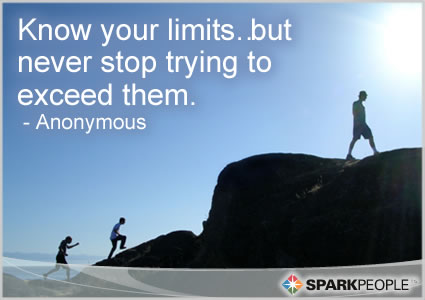Motivational Quote - Know your limits�but never stop trying to exceed them.