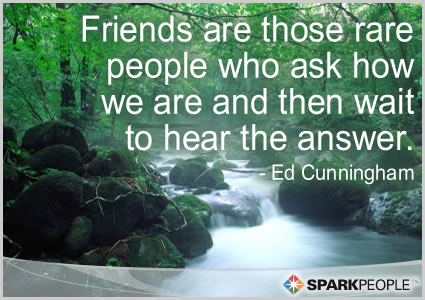Motivational Quote - Friends are those rare people who ask how we are and then wait to hear the answer.