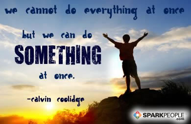Motivational Quote - We cannot do everything at once, but we can do something at once.