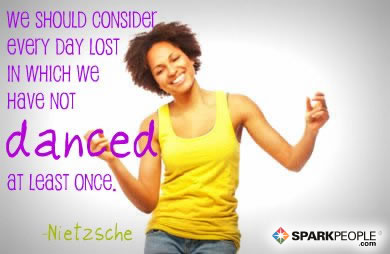 Motivational Quote - We should consider every day lost in which we have not danced at least once.