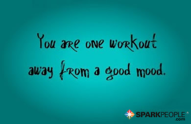 You are one workout away from a good mood. | SparkPeople