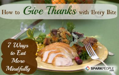 7 ways to eat mindfully on thanksgiving or any day for What do people eat on thanksgiving