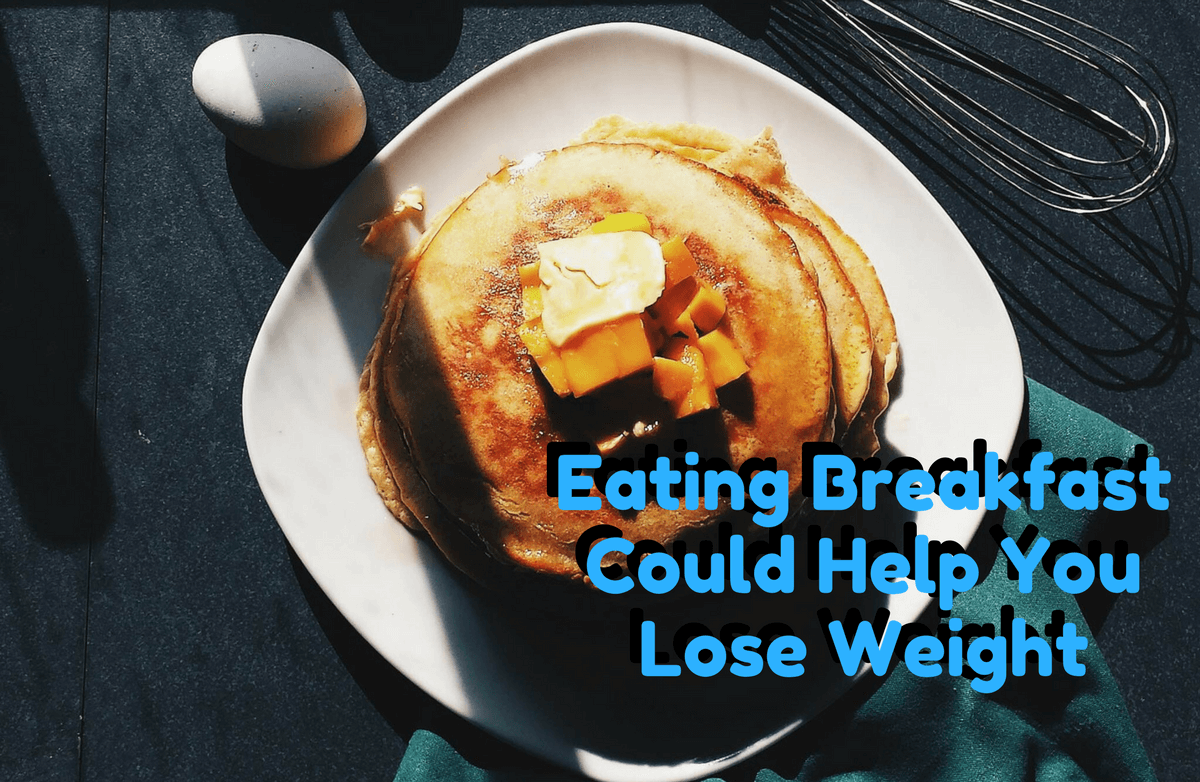 Eat Breakfast and Lose Weight