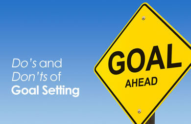How to motivate yourself  Dos_and_donts_of_goal_setting