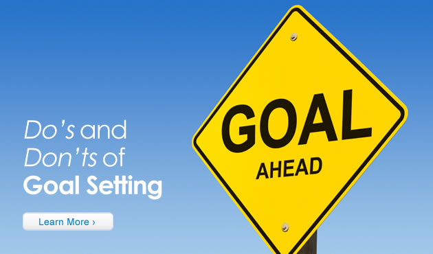 Do's and Don'ts of Goal Setting