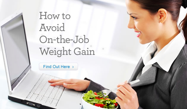 How to Avoid On-the-Job Weight Gain