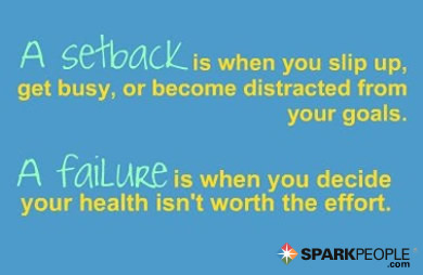 Motivational Quote - A setback is when you slip up, get busy, or become distracted from your goals. A failure is when you decide your health isn't worth the effort.