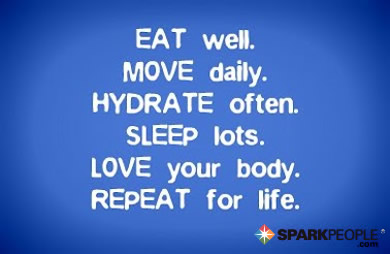 Motivational Quote - EAT well. MOVE daily. HYDRATE often. SLEEP lots. LOVE your body. REPEAT for life.