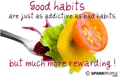 Motivational Quote - Good habits are just as addictive as bad habits, but much more rewarding.