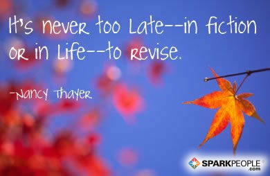 Motivational Quote - It's never too late--in fiction or in life--to revise.