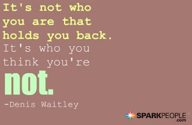 Motivational Quote - It's not who you are that holds you back. It's who you think you're not.