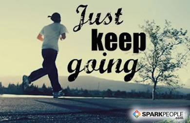 Motivational Quote - Just keep going.