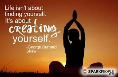 Motivational Quote - Life isn't about finding yourself. It's about creating yourself.
