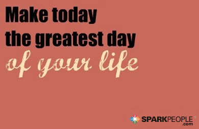 Motivational Quote - Make today the greatest day of your life.