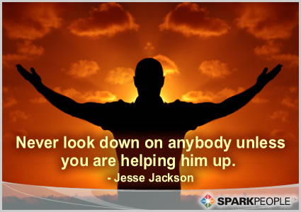 Motivational Quote - Never look down on anybody unless you are helping him up.