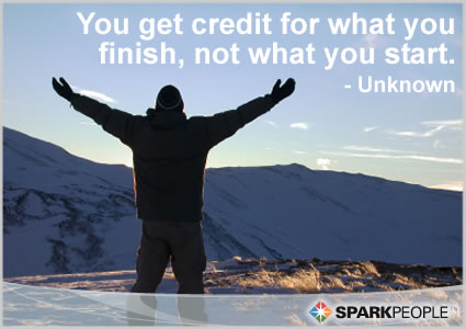Motivational Quote - You get credit for what you finish, not what you start.