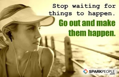 Motivational Quote - Stop waiting for things to happen. Go out and make them happen.