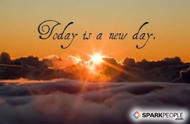 Today Is A New Day Sparkpeople