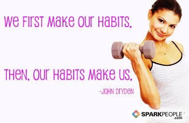 Motivational Quote - We first make our habits. Then, our habits make us.