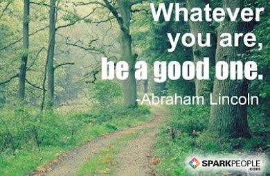 Motivational Quote - Whatever you are, be a good one.
