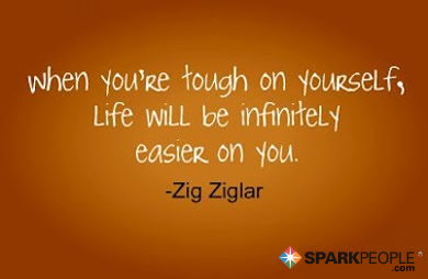 Motivational Quote - When you're tough on yourself, life will be infinitely easier on you.