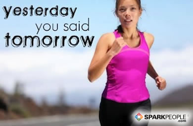 Motivational Quote - Yesterday you said tomorrow.