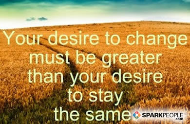 Motivational Quote - Your desire to change must be greater than your desire to stay the same.