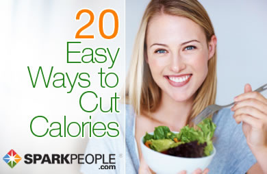 20  Easy Ways to Cut Calories