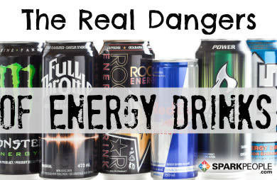 The Real Dangers Of Energy Drinks Sparkpeople