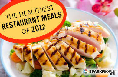 the 10 healthiest restaurant dishes of 2012 sparkpeople