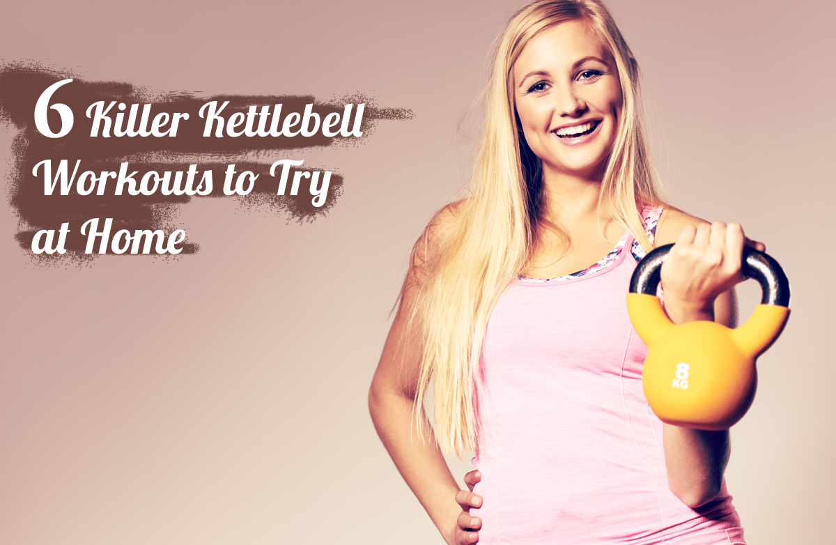 6 Kettlebell Workout Routines