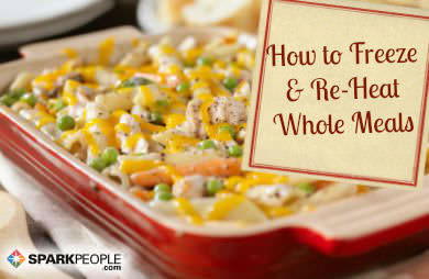make ahead meals how to freeze and reheat full dishes sparkpeople