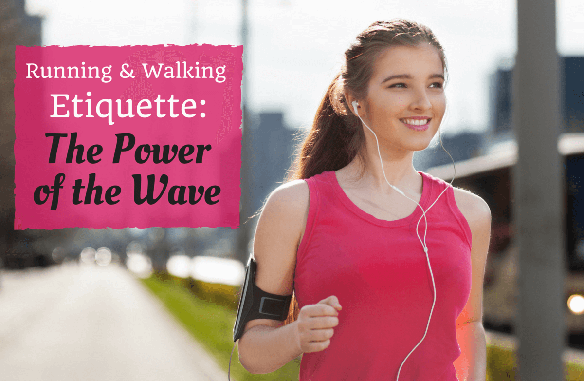 To Wave or Not to Wave: What's the Proper Running/Walking Etiquette?