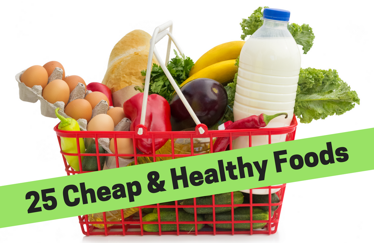 25 cheap foods that are good for you
