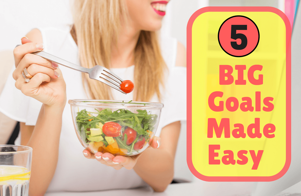 A Step-by-Step Guide to Achieving 5 Major Health Goals