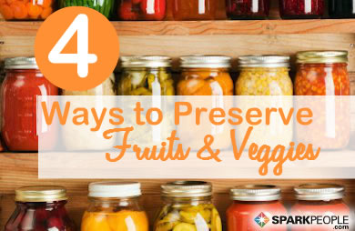 Simple ways to preserve fruits and vegetables sparkpeople forumfinder Images