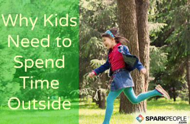 Why Kids Need To Spend Time In Nature >> Why Kids Need To Spend Time Outdoors Sparkpeople