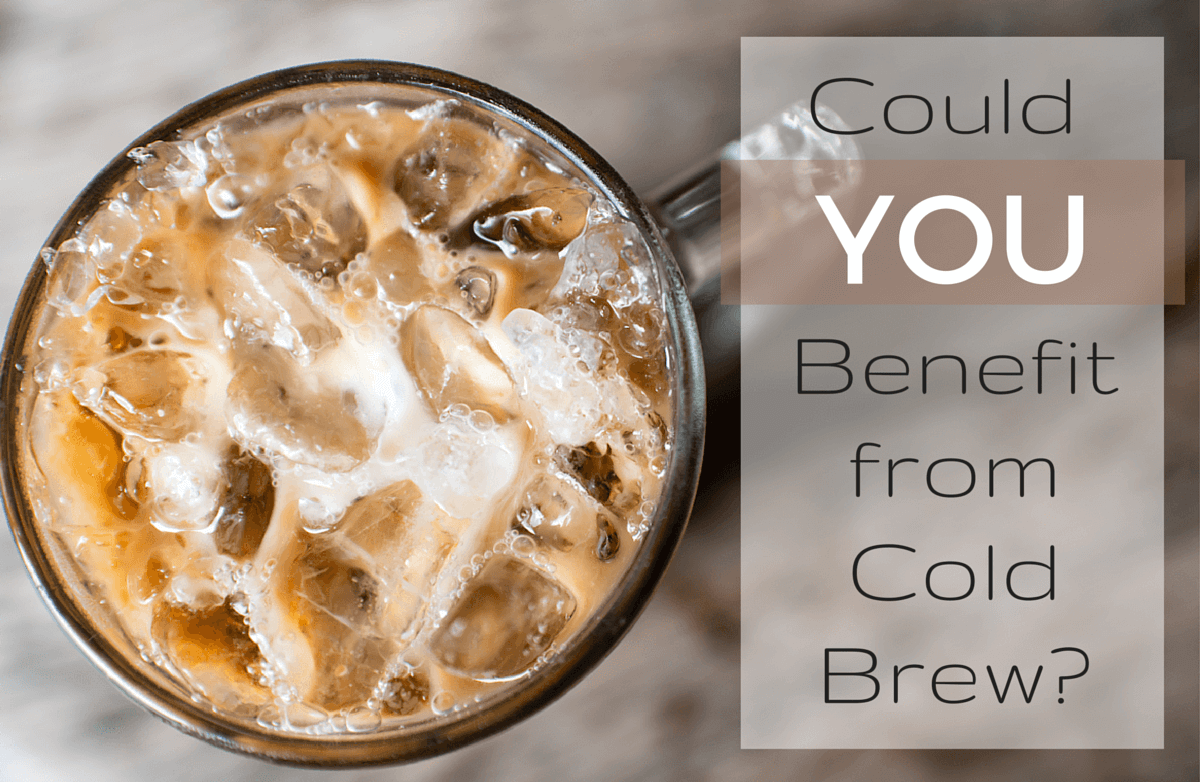 The Case for Cold Brew Coffee