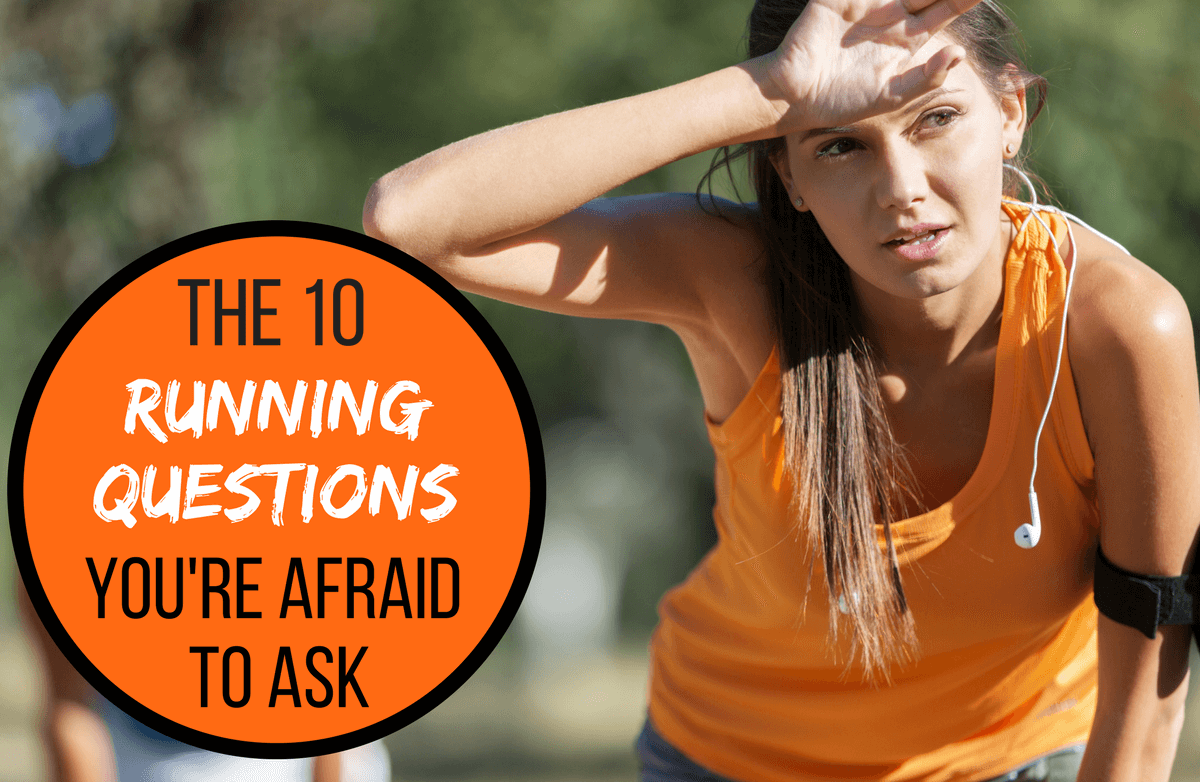355e8c0d2ce4d Your 10 Most Embarrassing Running Questions