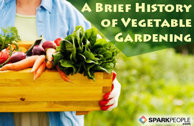 A Brief History of Vegetable Gardening