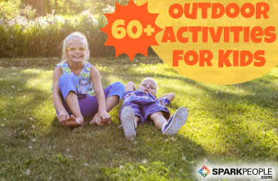 Fun Outdoor Activities For Kids Sparkpeople