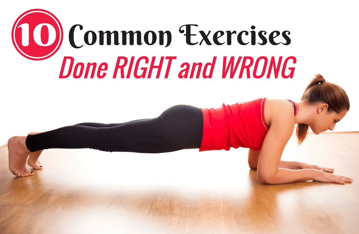 Are You Doing These 10 Exercises Wrong?