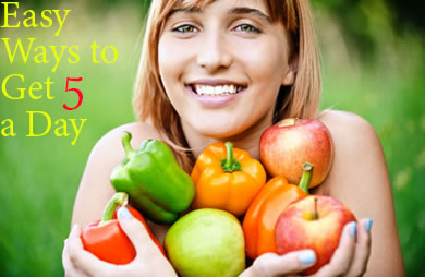 Easy Ways to Eat 5 Fruits & Veggies Each Day