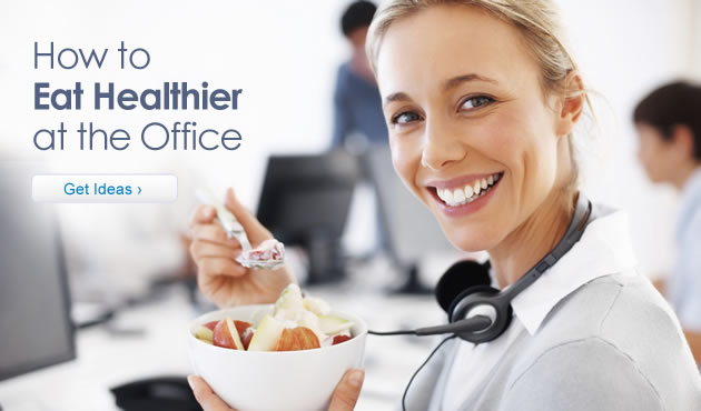 How to Eat Healthier at the Office