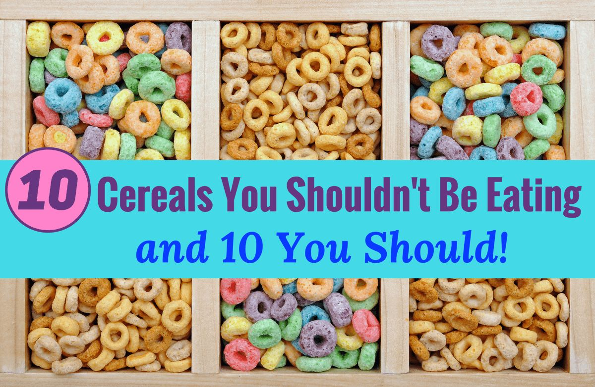 10 of the Best and Worst Cereals
